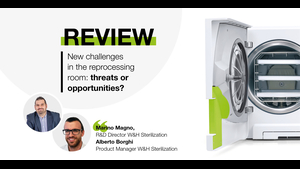Revisit the Webinar by Marino Magno and Alberto Borghi: New challenges in the reprocessing room - threats or opportunities?