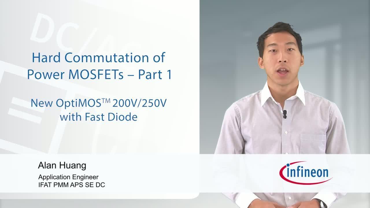 Hard Commutation of Power MOSFETs OptiMOS™ 200V/250V Fast Diode - Part 1 of 2