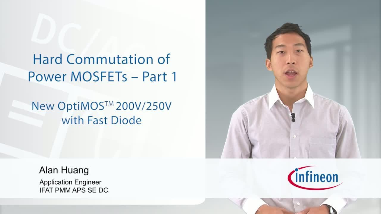 Hard Commutation of Power MOSFETs OptiMOS™ 200V/250V Fast Diode - Part 1 of 2